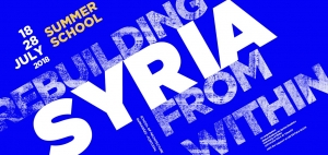 Summer School on Rebuilding Syria from Within: Call for registration is now closed!